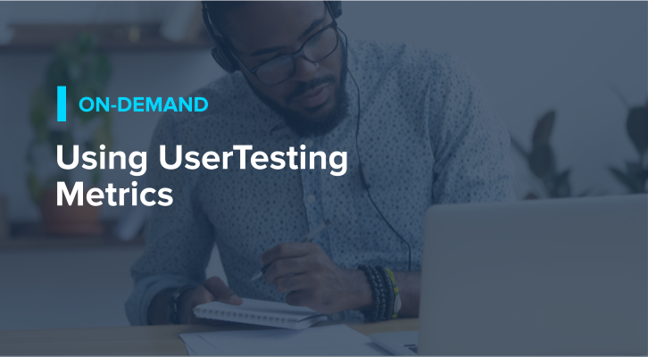 Using UserTesting Metrics