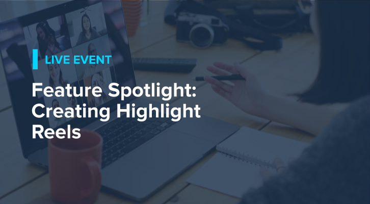 Feature Spotlight: Creating Highlight Reels