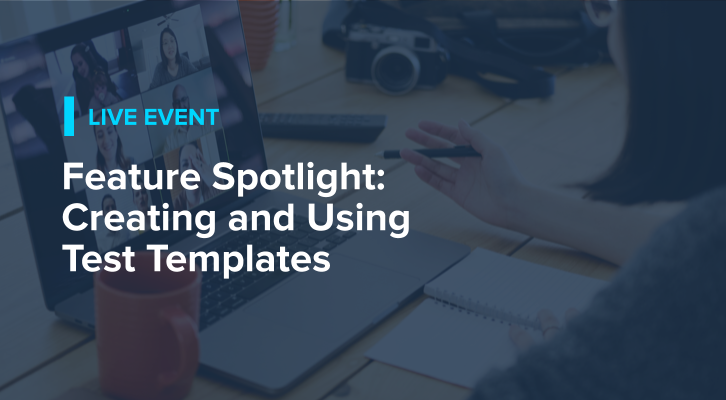 Feature Spotlight: Creating and Using Test Templates