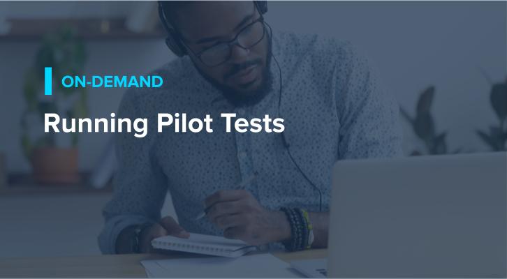 Running Pilot Tests