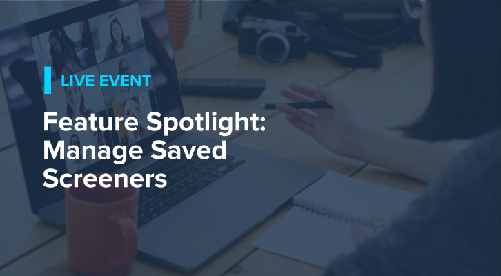 Feature Spotlight: Manage Saved Screeners