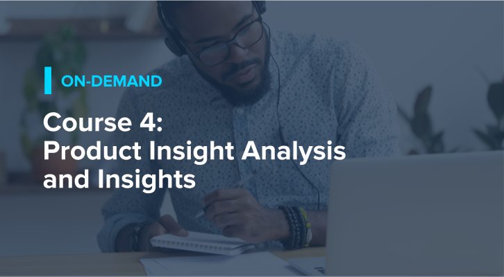 Course 4: Product Insight Analysis and Insights