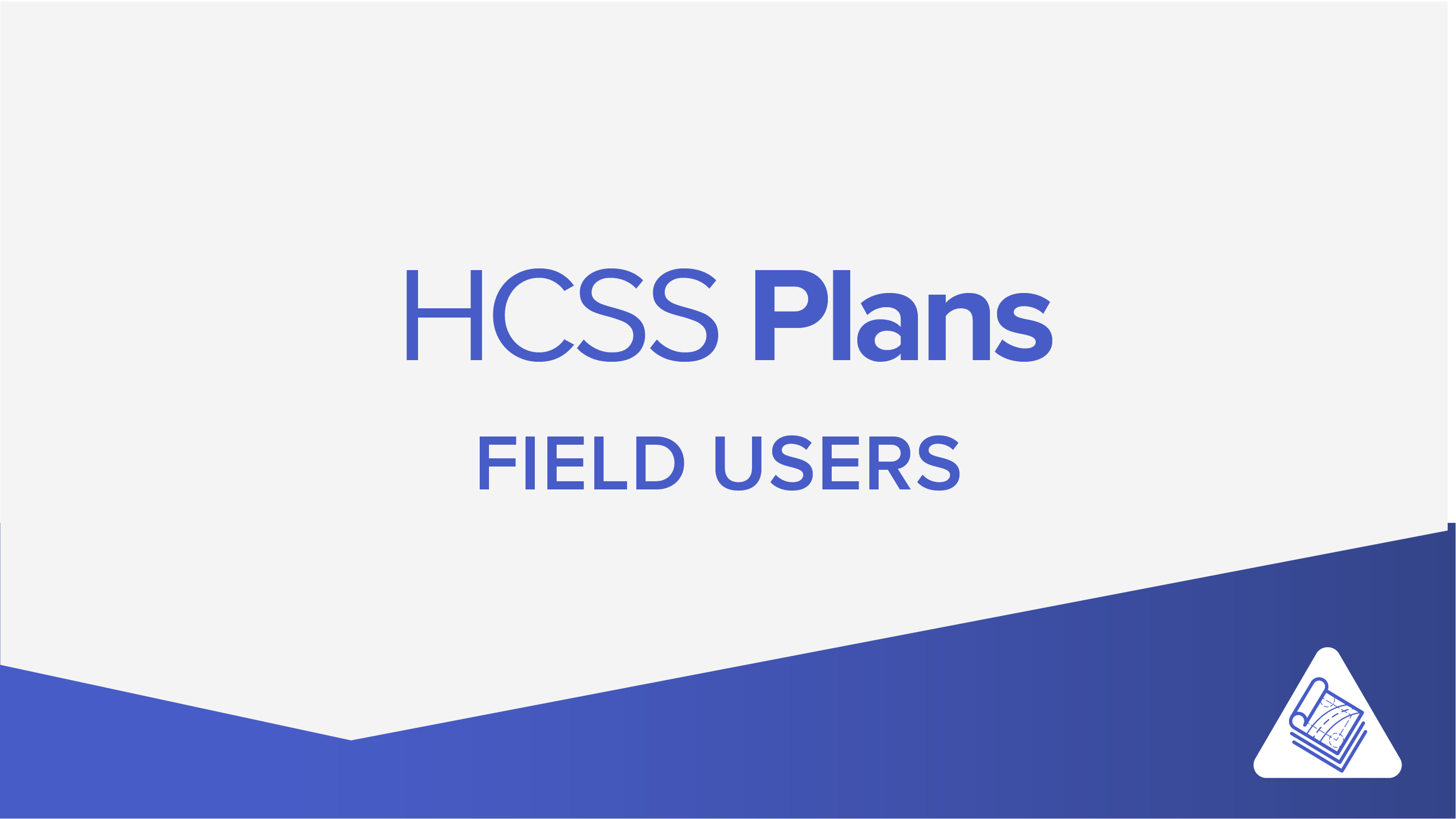 Introduction to HCSS Plans