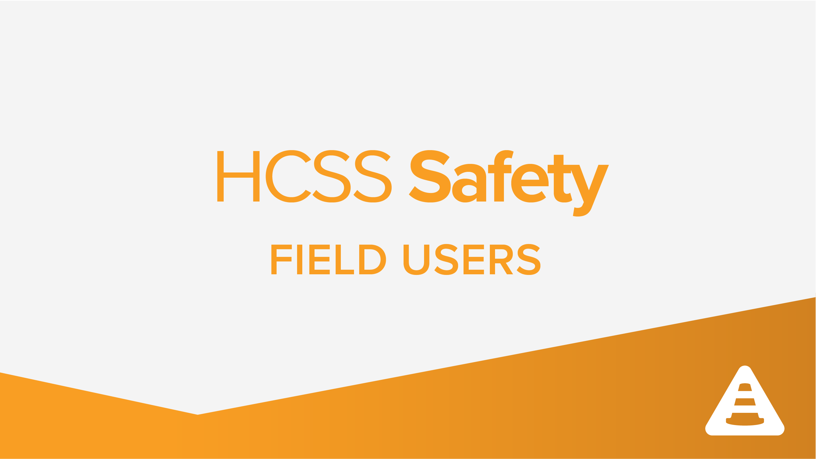 Safety Field Program Close Out
