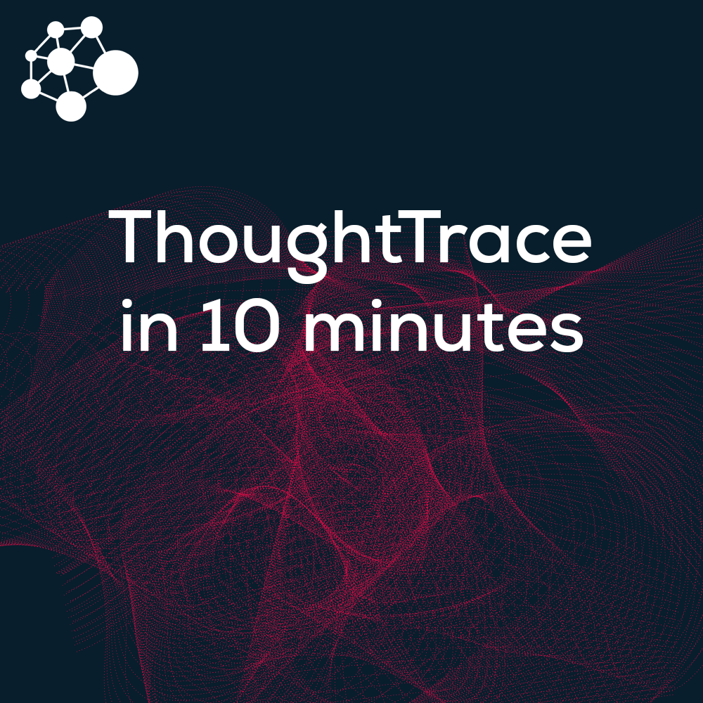 ThoughtTrace in 10 minutes