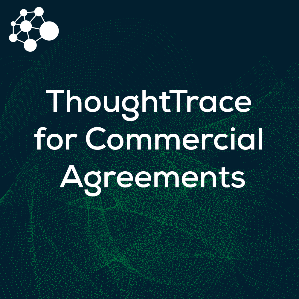ThoughtTrace for Commercial Agreements