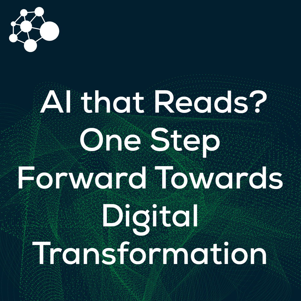 AI that Reads? One Step Forward Towards Your Digital Transformation Journey