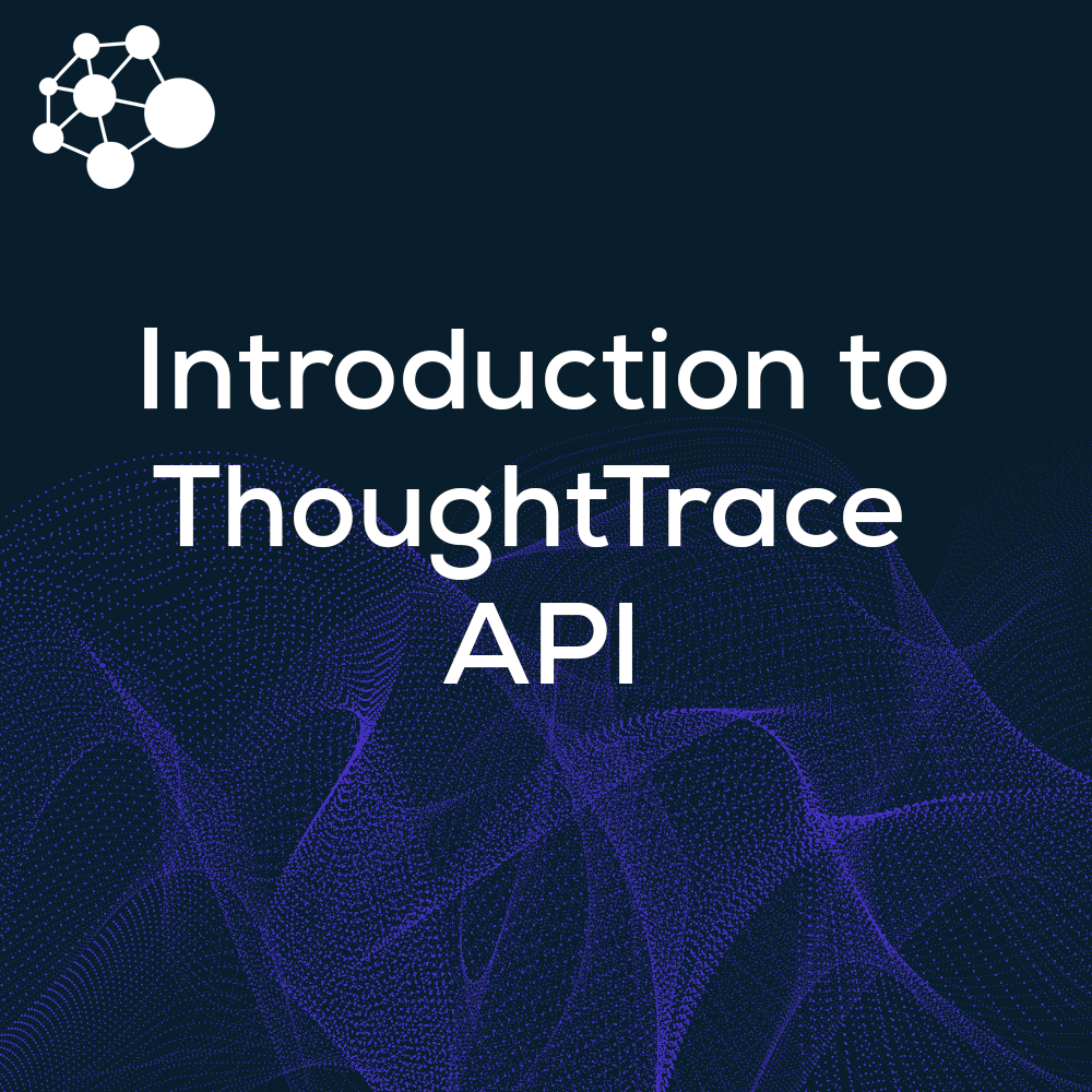 ThoughtTrace Connected: API Integration
