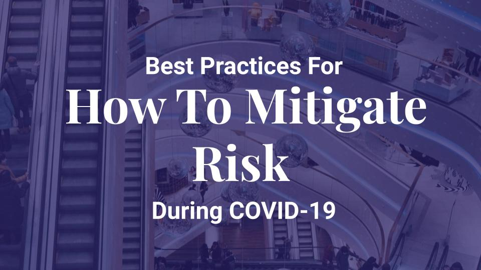How to mitigate risk during COVID-19