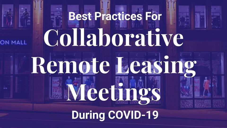 Stay informed with collaborative remote leasing meetings during COVID-19