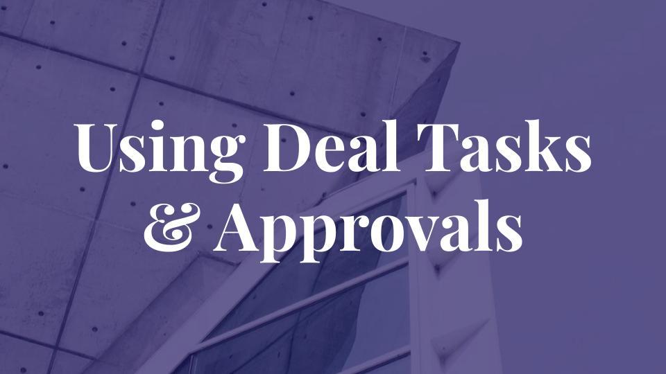 Using Deal Tasks & Approvals