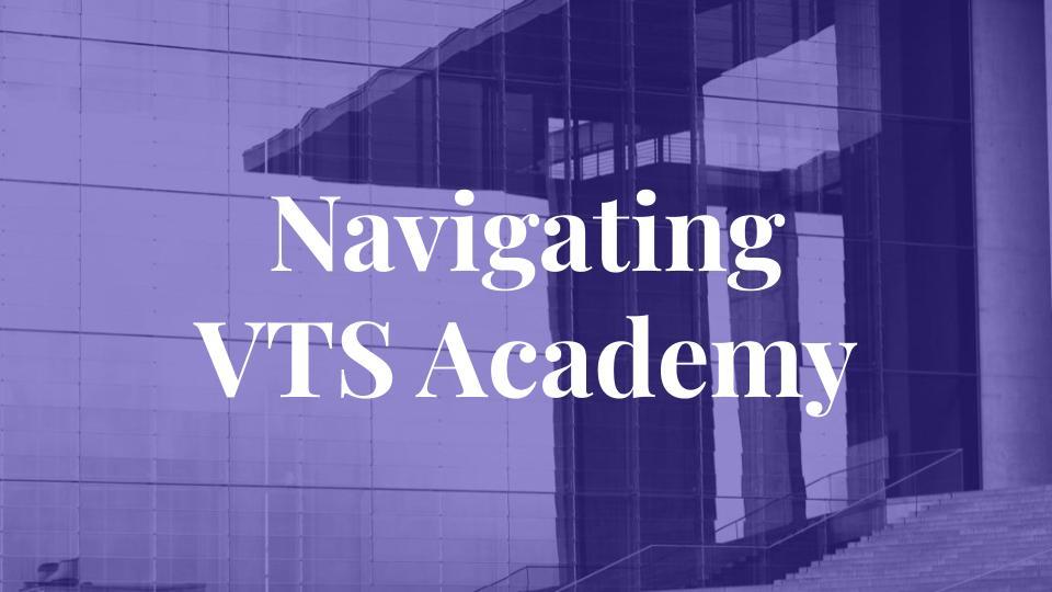 Navigating VTS Academy