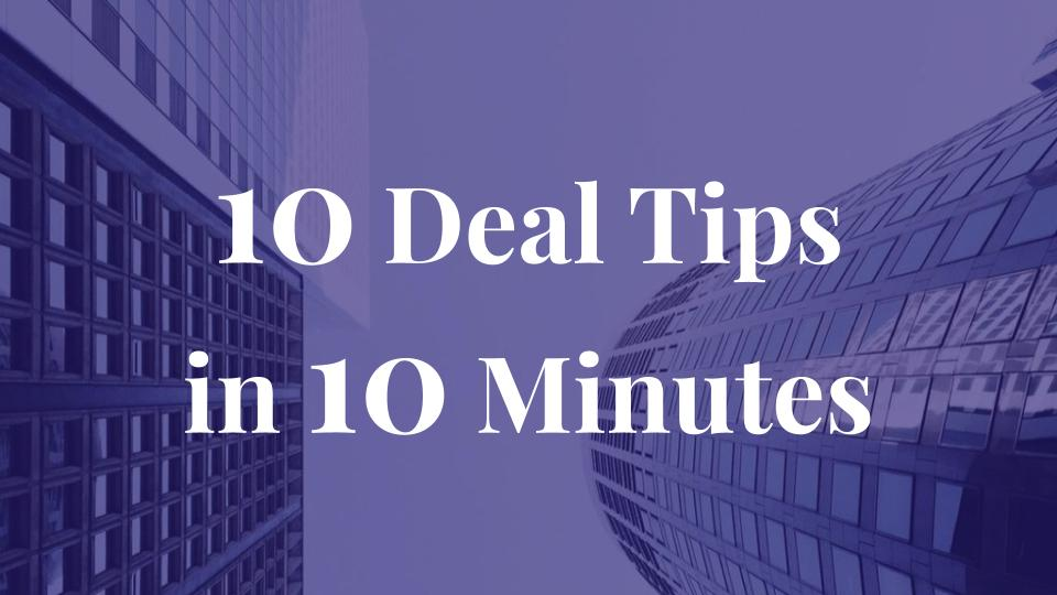 10 Deal Tips in 10 Minutes