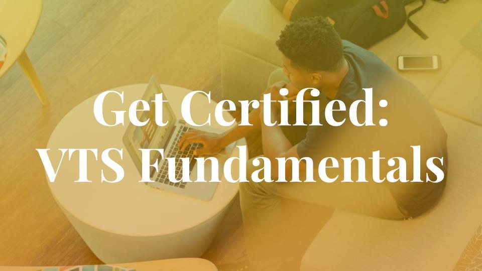 VTS Fundamentals Certification Exam