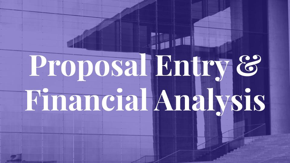 Proposal Entry & Financial Analysis