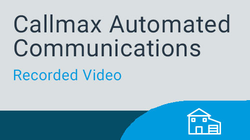 Residential - Callmax Automated Communication Video Series