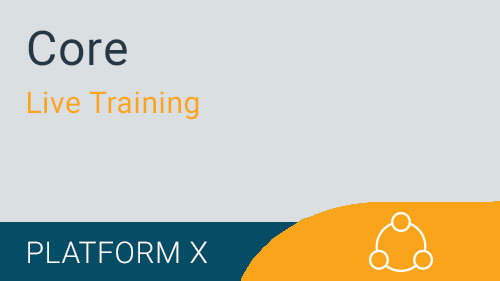 Core-  Platform X Reporting Live Training