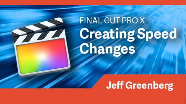 Final Cut Pro X: Creating Speed Changes