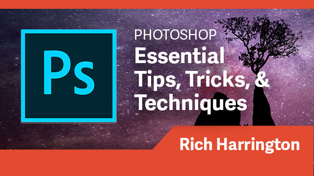 Photoshop: Essential Tips, Tricks, & Techniques