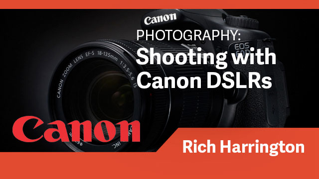Photography: Shooting with Canon DSLR Cameras