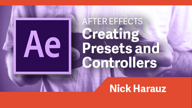 After Effects: Creating Presets & Controllers