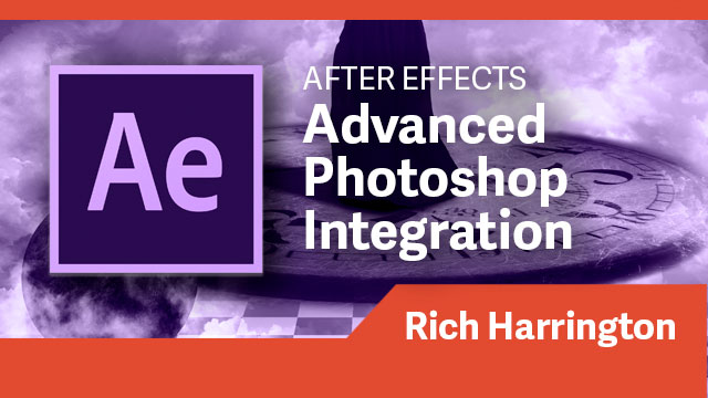 After Effects: Advanced Photoshop Integration