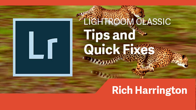 Lightroom Classic CC: Tips & Quick Fixes