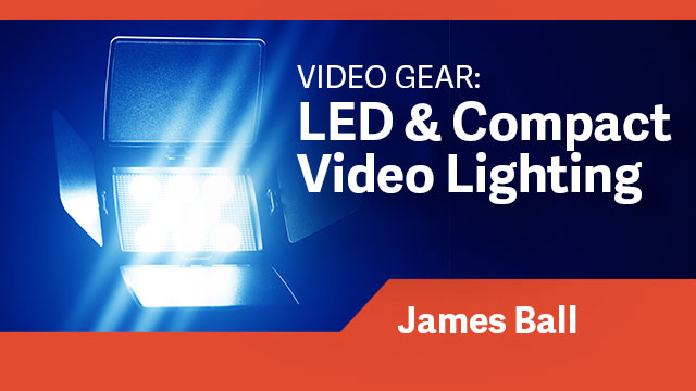 Video Gear: LED & Compact Video Lighting