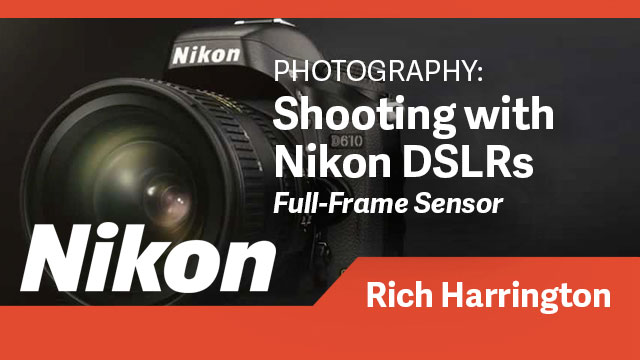 Photography: Shooting with Nikon DSLR Cameras (Full-Frame Sensor)