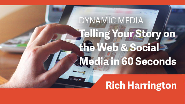 Telling Your Story on the Web & Social Media in 60 Seconds