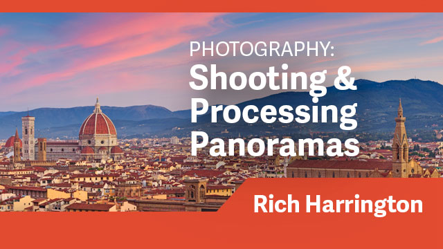 Photography: Shooting & Processing Panoramas