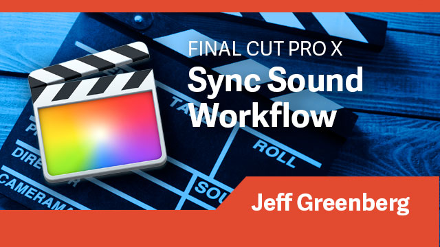 Final Cut Pro X: Sync Sound Workflow