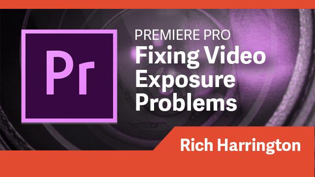 Premiere Pro: Fixing Video Exposure Problems
