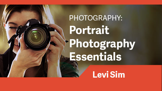Photography: Portrait Photography Essentials