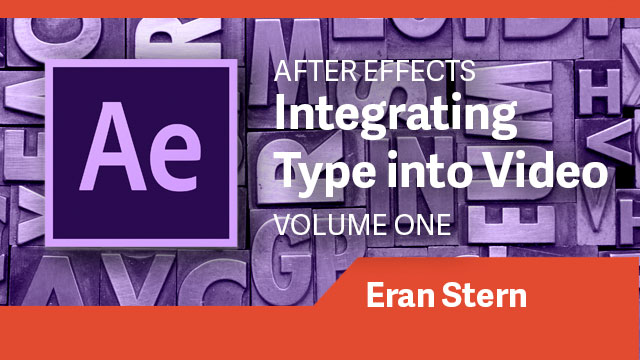 After Effects: Integrating Type into Video Volume 1