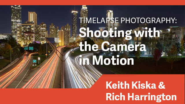Timelapse Photography: Shooting with the Camera in Motion