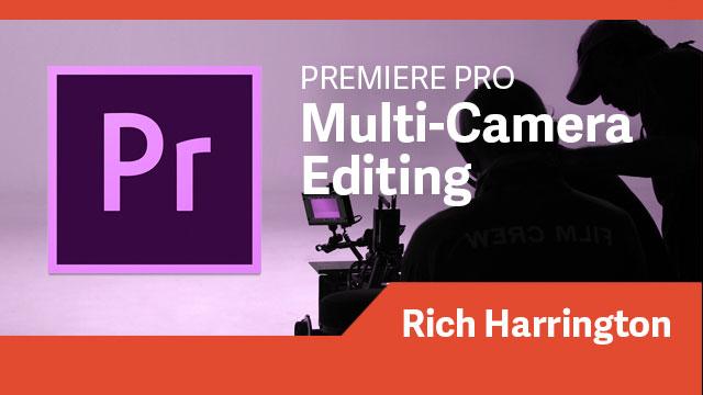Premiere Pro: Multi-Camera Editing
