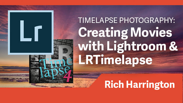 Timelapse Photography: Creating Timelapse Movies with Lightroom & LRTimelapse