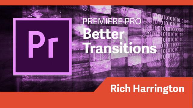 Premiere Pro: Better Transitions