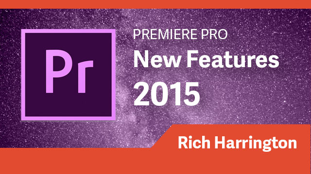 Premiere Pro CC 2015 New Features
