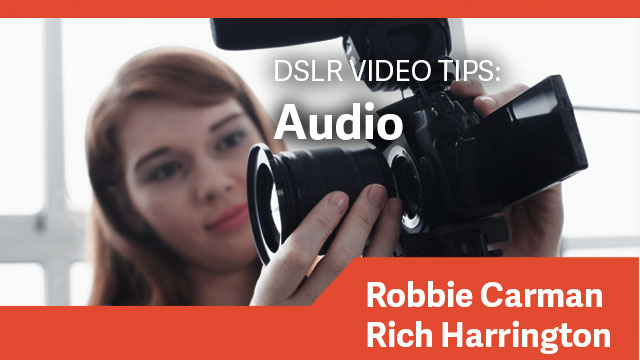 DSLR Video Tips: Audio