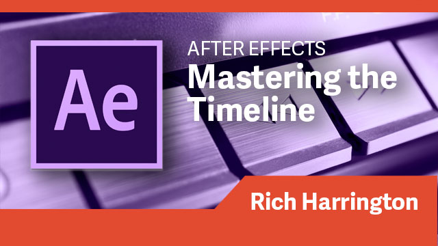 After Effects: Mastering the Timeline
