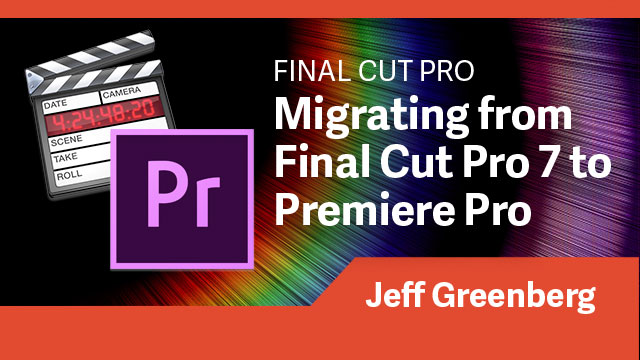Migrating From Final Cut Pro 7 to Adobe Premiere Pro