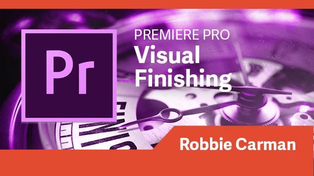 Premiere Pro: Visual Finishing