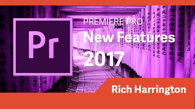 Premiere Pro: 2017 New Features