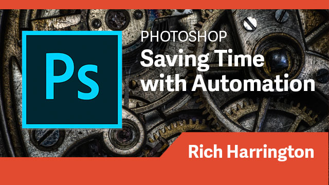 Photoshop: Saving Time with Automation