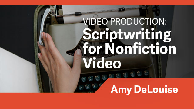 Video Production: Scriptwriting for Nonfiction Video