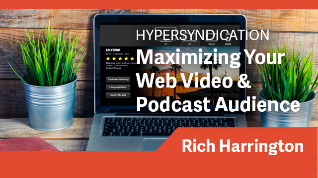 Internet: Hypersyndication - Maximizing Your Web Video & Podcast Audience