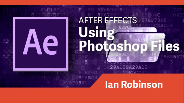 After Effects: Using Photoshop Files