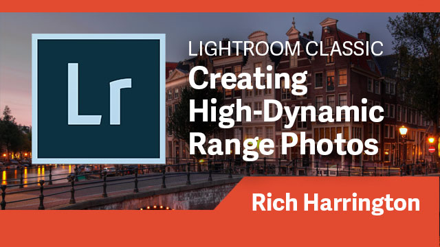 Lightroom Classic CC: Creating High-Dynamic Range (HDR) Photos
